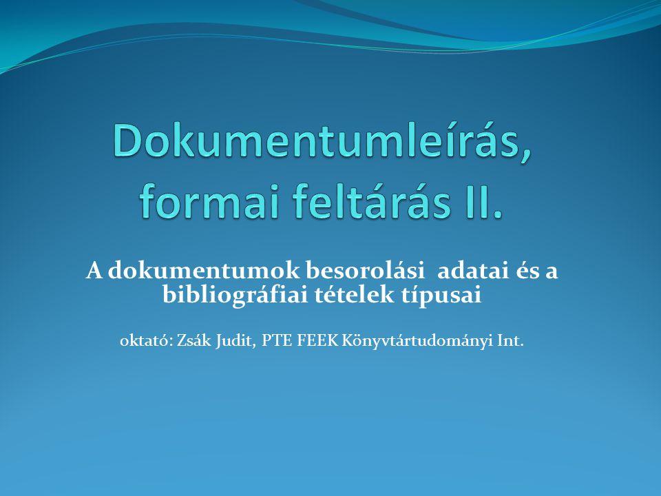 Dokumentumleírás, formai feltárás II.