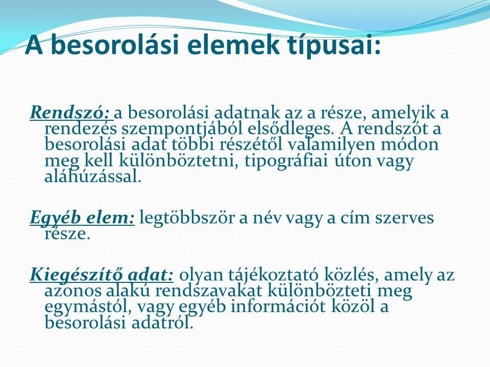 A besorolási elemek típusai: