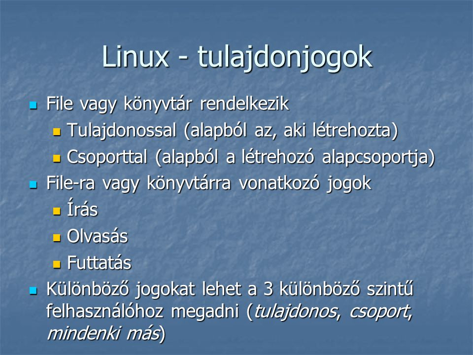 Linux - tulajdonjogok File vagy könyvtár rendelkezik