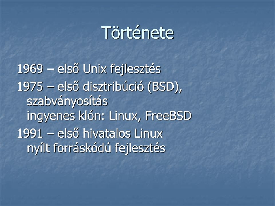 Története 1969 – első Unix fejlesztés