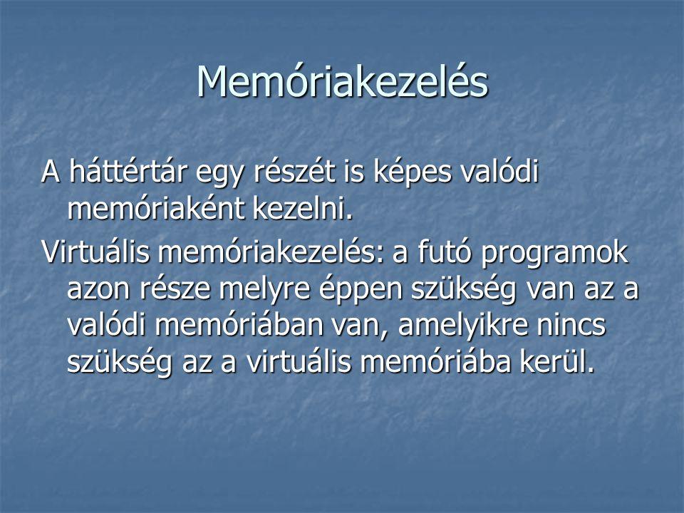 Memóriakezelés A háttértár egy részét is képes valódi memóriaként kezelni.