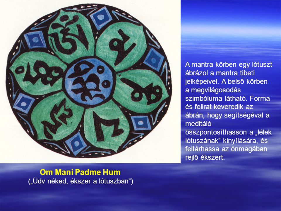 A mantra körben egy lótuszt ábrázol a mantra tibeti jelképeivel