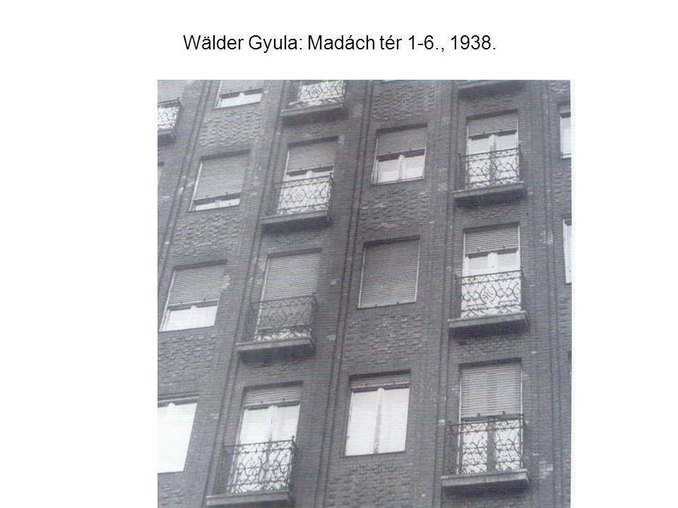 Wälder Gyula: Madách tér 1-6., 1938.