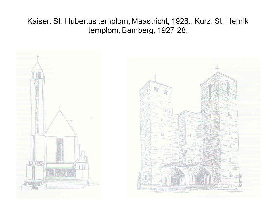 Kaiser: St. Hubertus templom, Maastricht, 1926. , Kurz: St