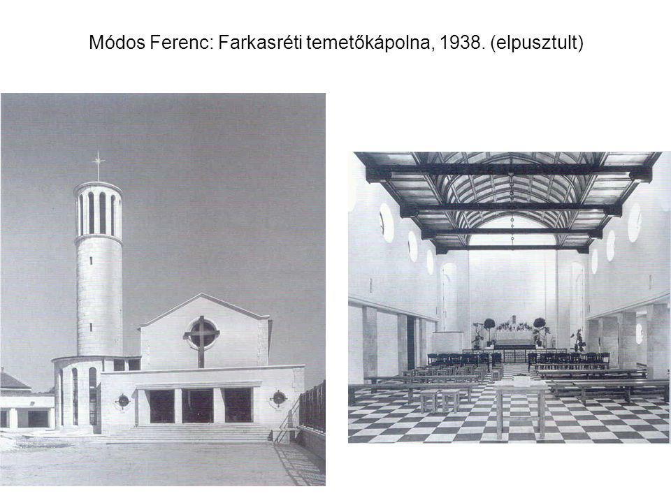 Módos Ferenc: Farkasréti temetőkápolna, 1938. (elpusztult)