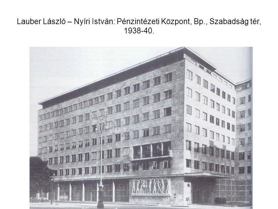 Lauber László – Nyíri István: Pénzintézeti Központ, Bp