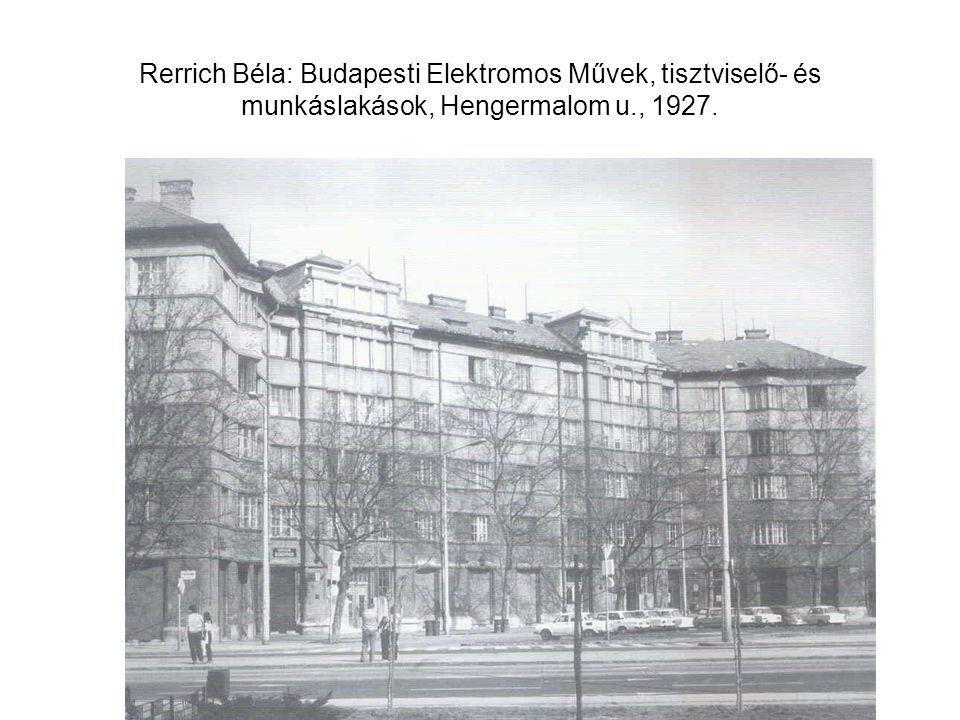 Rerrich Béla: Budapesti Elektromos Művek, tisztviselő- és munkáslakások, Hengermalom u., 1927.