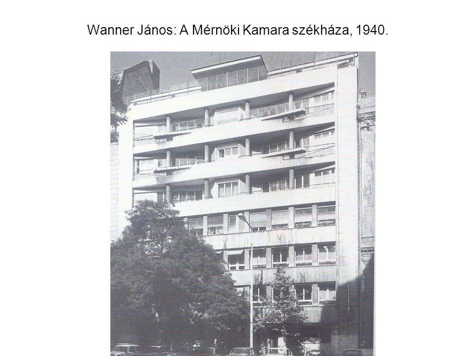 Wanner János: A Mérnöki Kamara székháza, 1940.