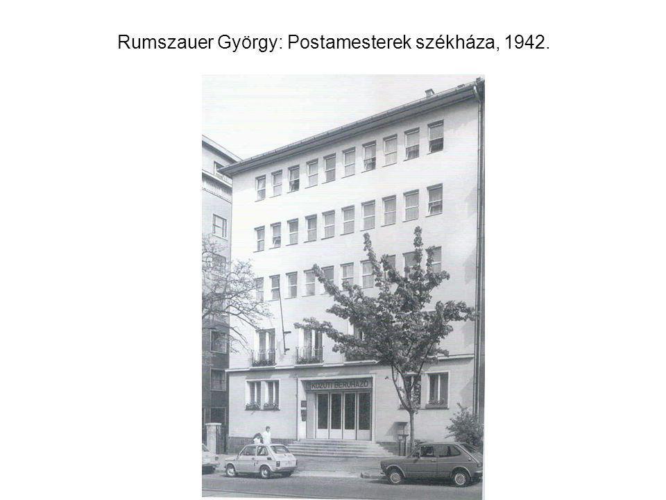 Rumszauer György: Postamesterek székháza, 1942.