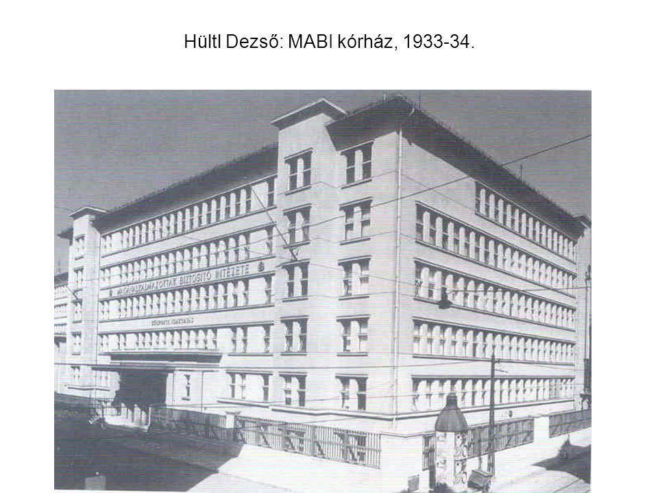 Hültl Dezső: MABI kórház, 1933-34.