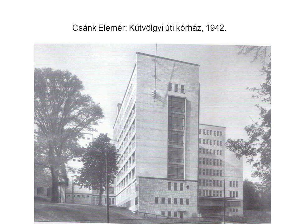 Csánk Elemér: Kútvölgyi úti kórház, 1942.