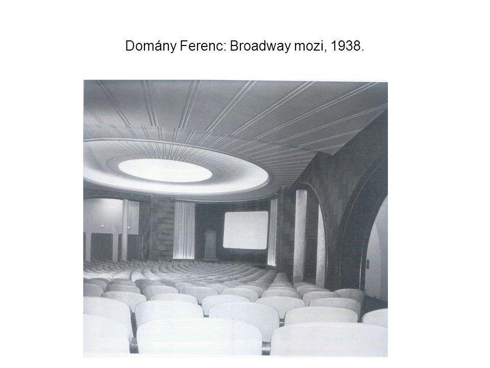Domány Ferenc: Broadway mozi, 1938.