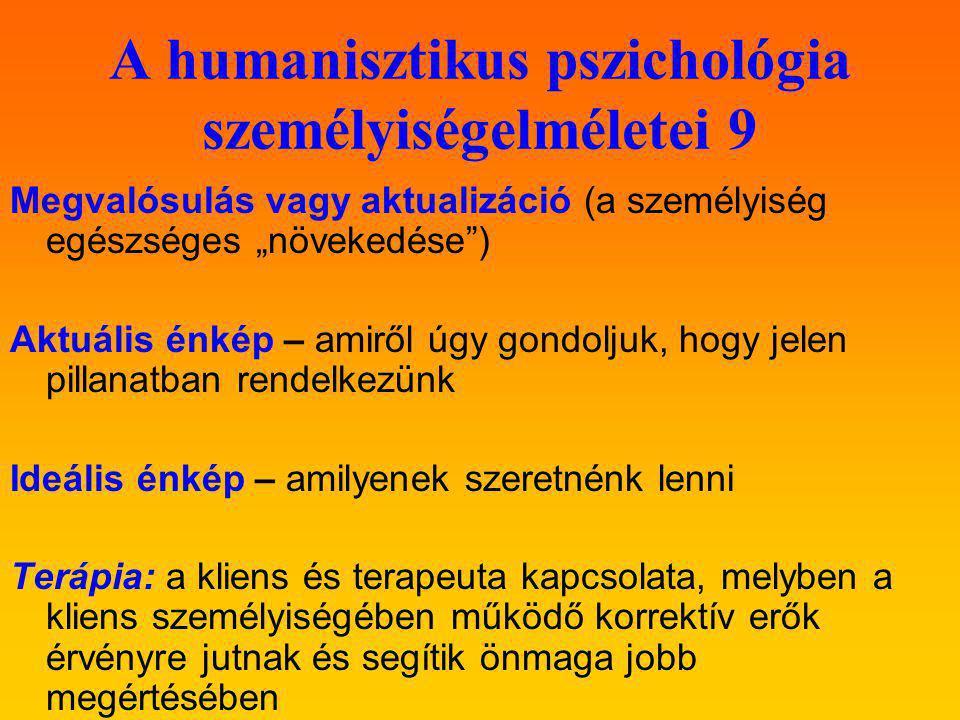 A humanisztikus pszichológia személyiségelméletei 9