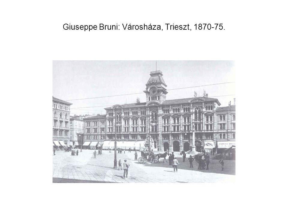 Giuseppe Bruni: Városháza, Trieszt, 1870-75.