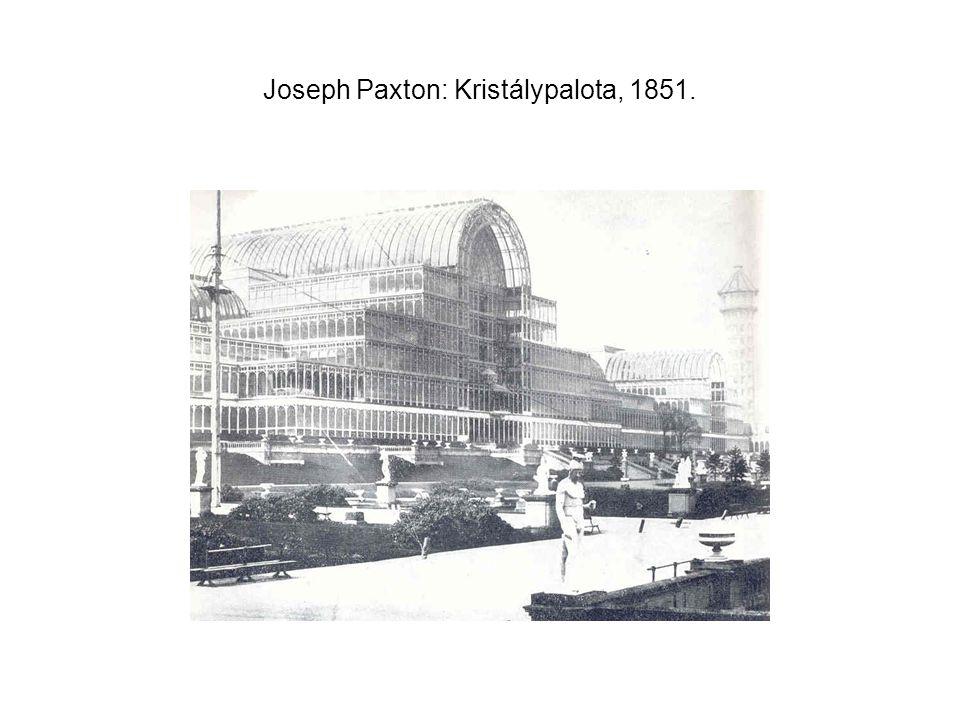 Joseph Paxton: Kristálypalota, 1851.