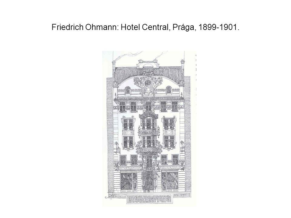 Friedrich Ohmann: Hotel Central, Prága, 1899-1901.