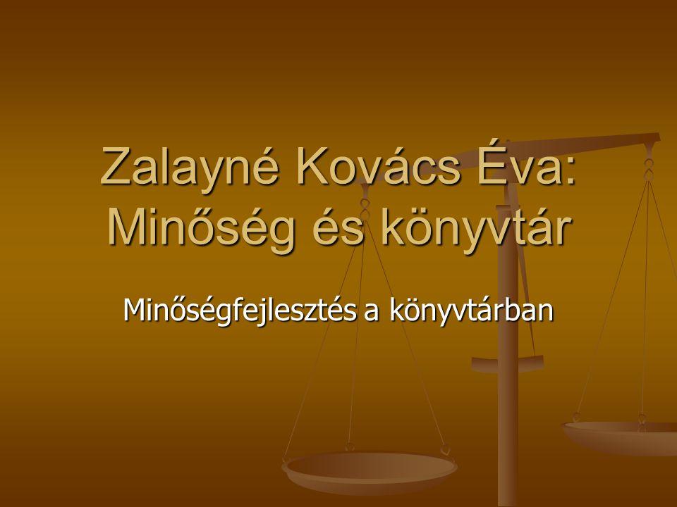 Zalayné Kovács Éva: Minőség és könyvtár