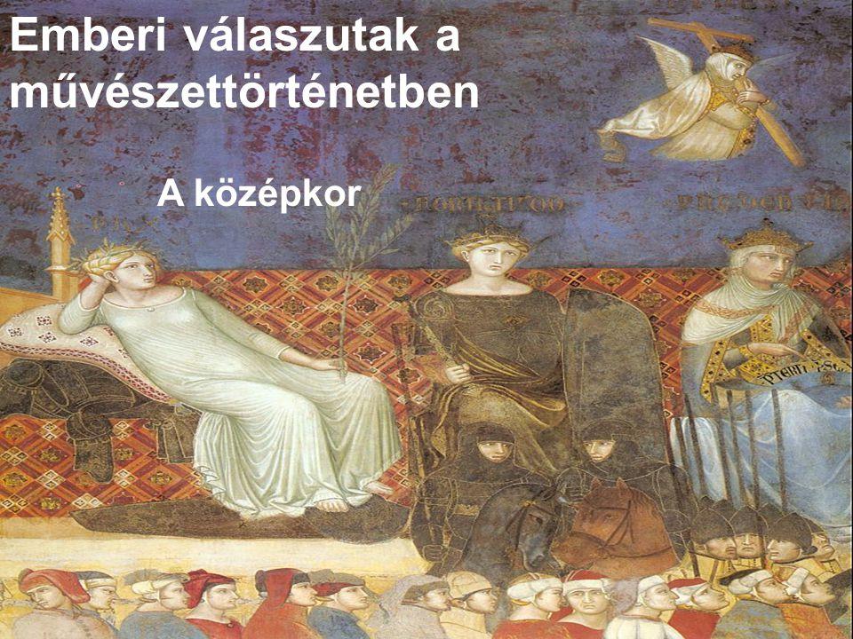 Emberi válaszutak a művészettörténetben A középkor