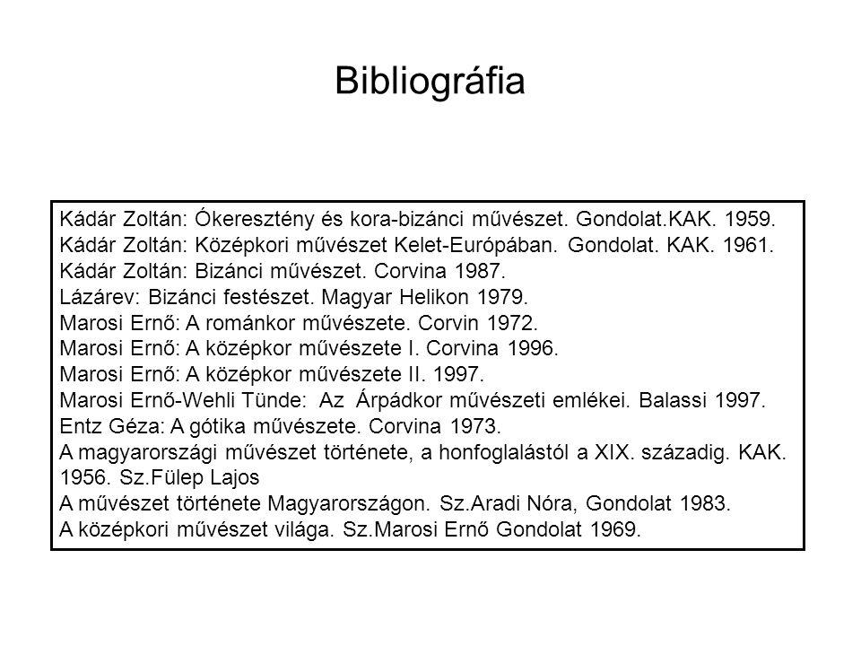 Bibliográfia Kádár Zoltán: Ókeresztény és kora-bizánci művészet. Gondolat.KAK. 1959.