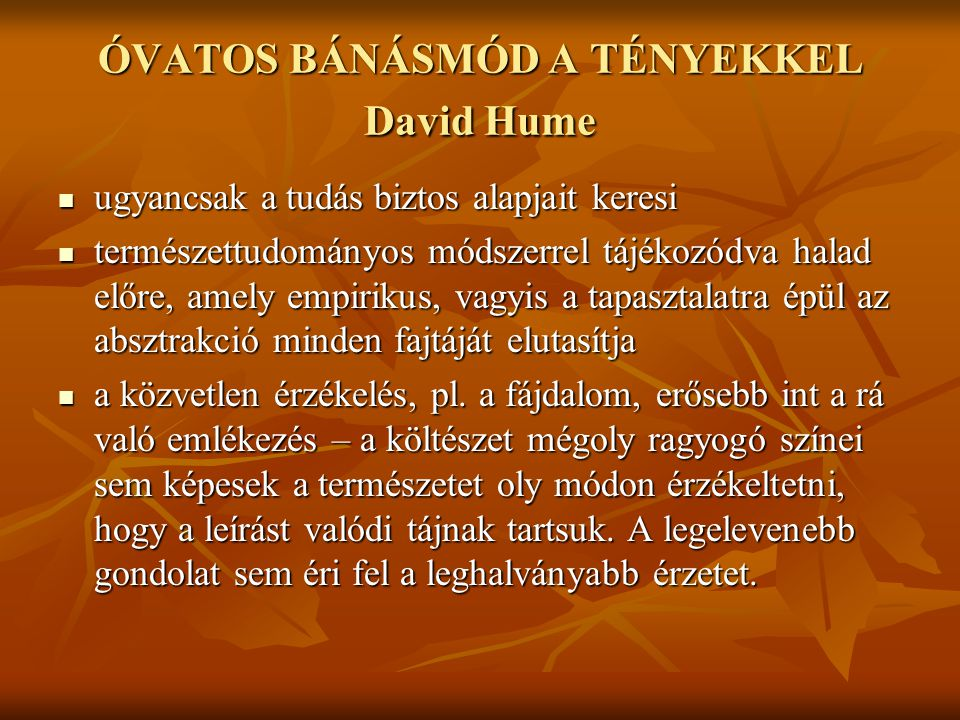 ÓVATOS BÁNÁSMÓD A TÉNYEKKEL David Hume