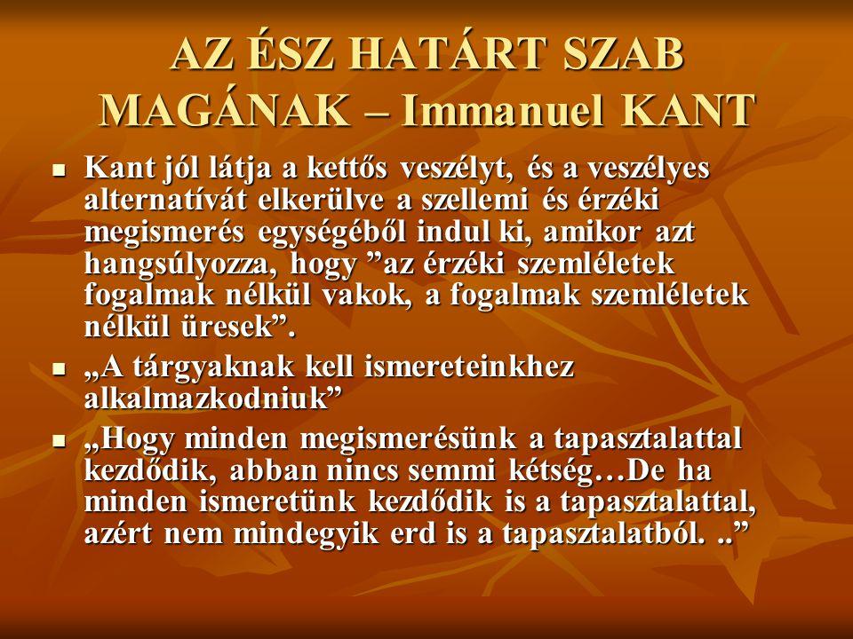 AZ ÉSZ HATÁRT SZAB MAGÁNAK – Immanuel KANT