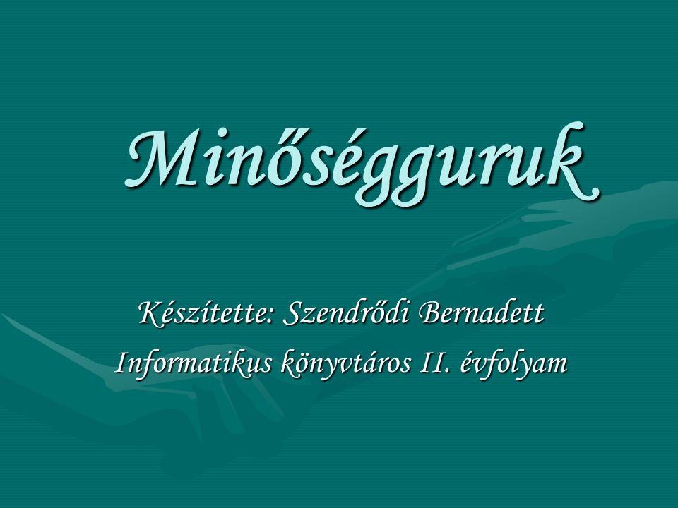 Készítette: Szendrődi Bernadett Informatikus könyvtáros II. évfolyam