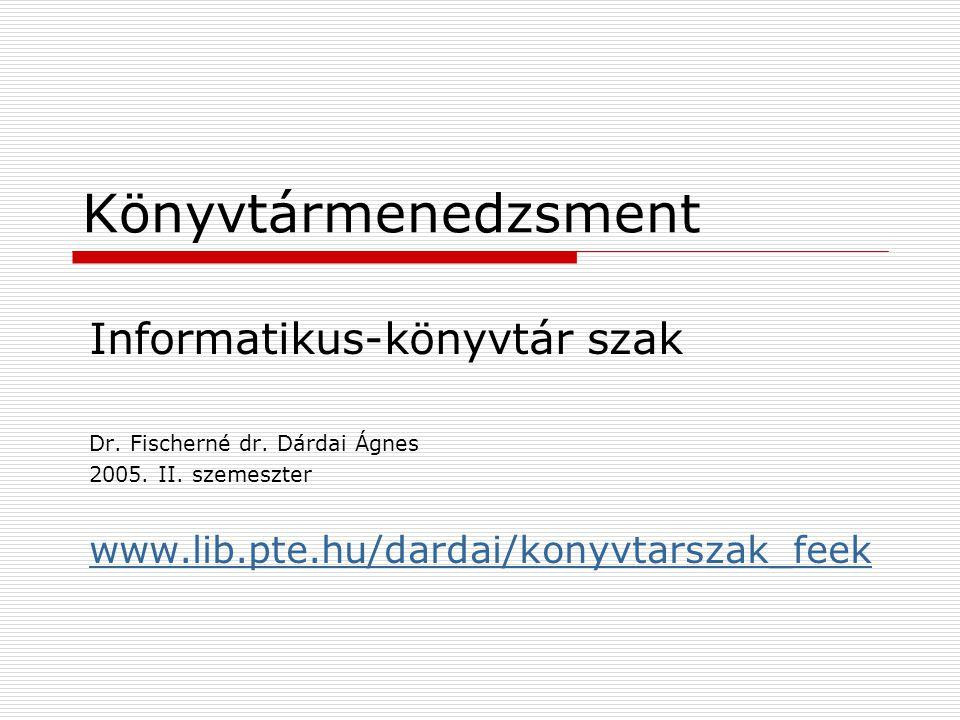 Könyvtármenedzsment Informatikus-könyvtár szak