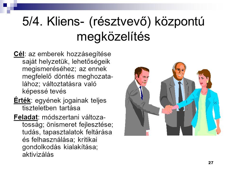 5/4. Kliens- (résztvevő) központú megközelítés