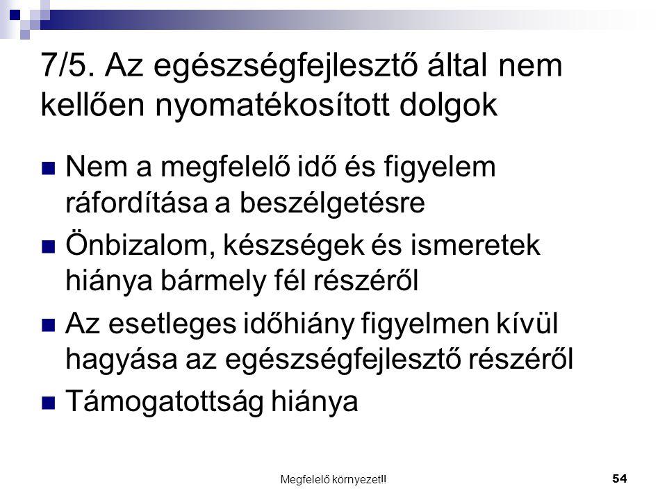 7/5. Az egészségfejlesztő által nem kellően nyomatékosított dolgok