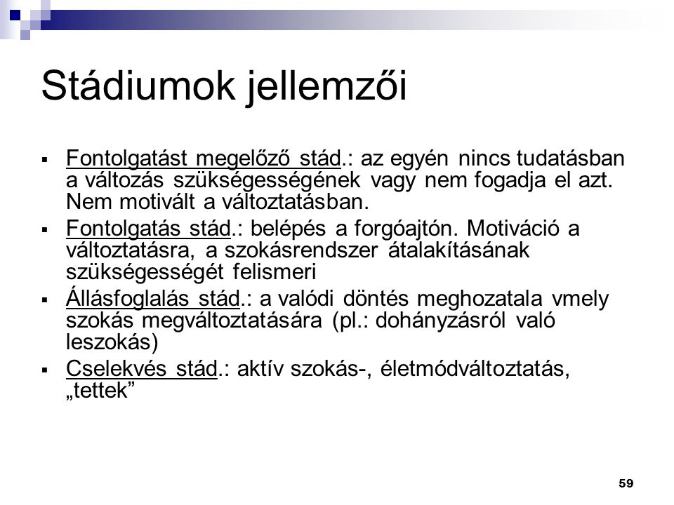 Stádiumok jellemzői