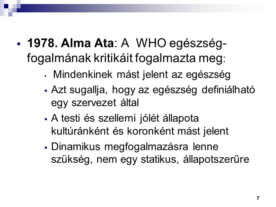 1978. Alma Ata: A WHO egészség-fogalmának kritikáit fogalmazta meg: