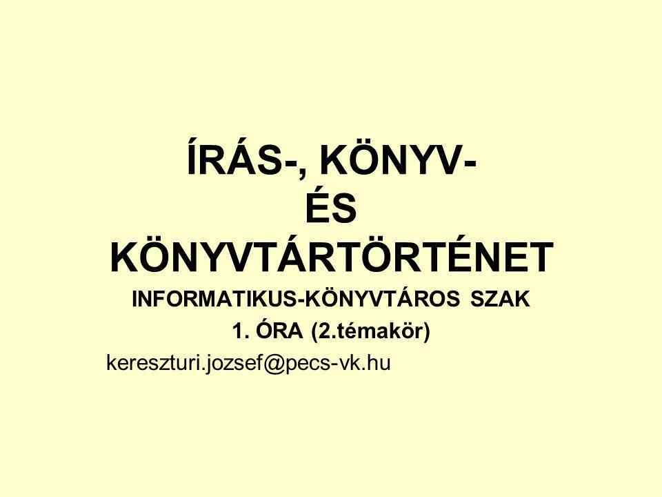 ÍRÁS-, KÖNYV- ÉS KÖNYVTÁRTÖRTÉNET