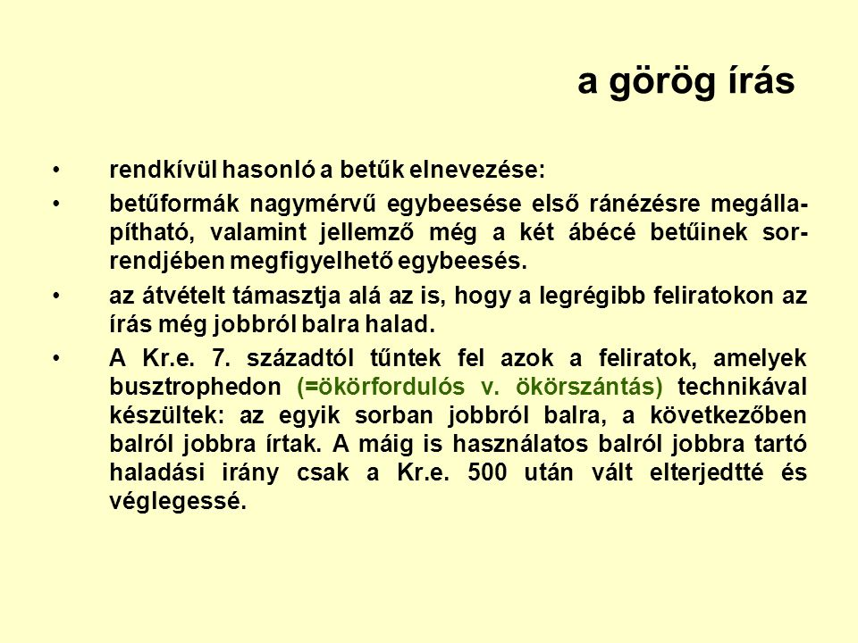a görög írás rendkívül hasonló a betűk elnevezése: