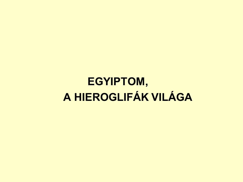 EGYIPTOM, A HIEROGLIFÁK VILÁGA