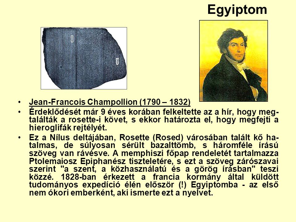 Egyiptom Jean-Francois Champollion (1790 – 1832)