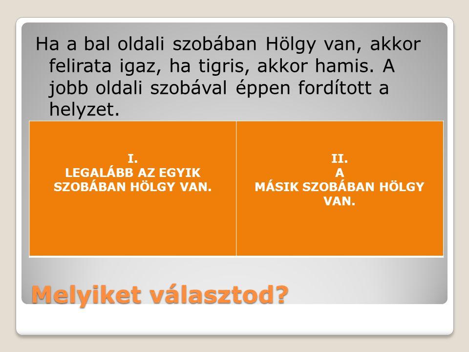 MÁSIK SZOBÁBAN HÖLGY VAN.