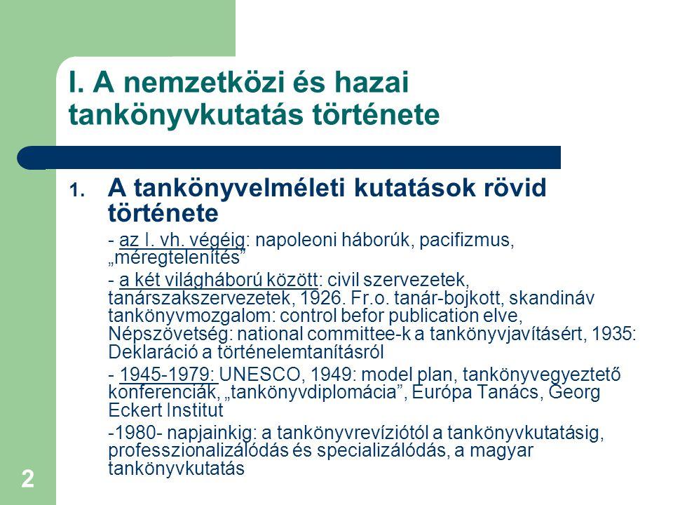 I. A nemzetközi és hazai tankönyvkutatás története