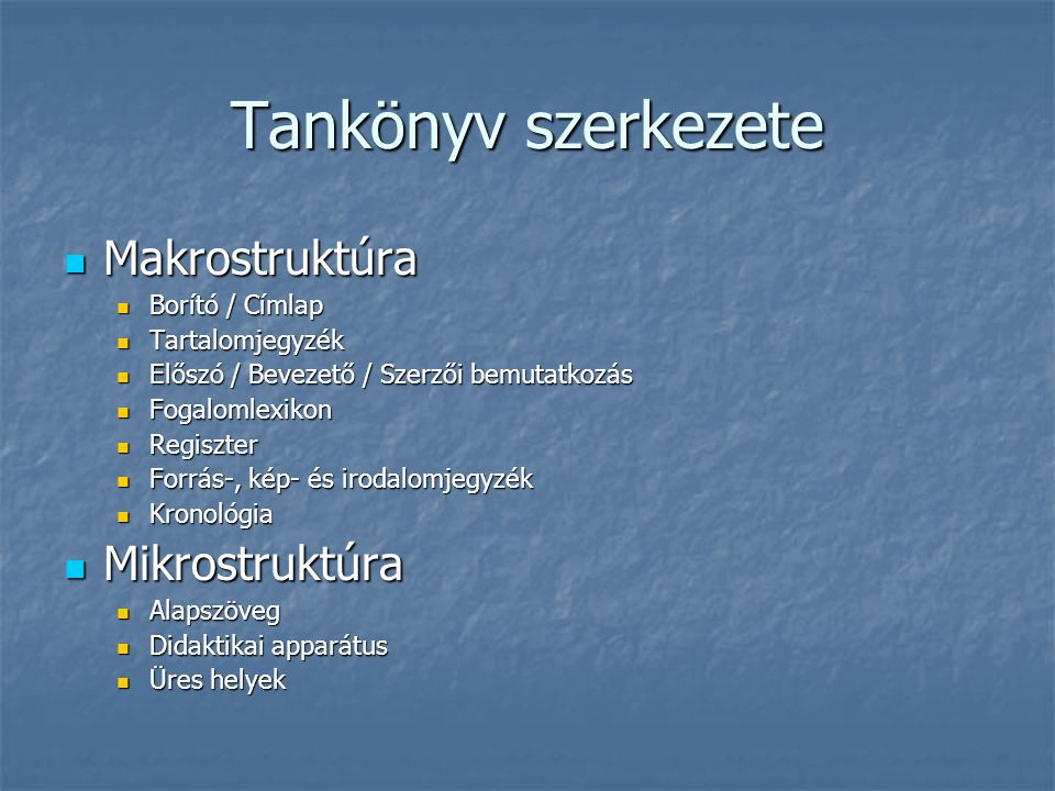 Tankönyv szerkezete Makrostruktúra Mikrostruktúra Borító / Címlap