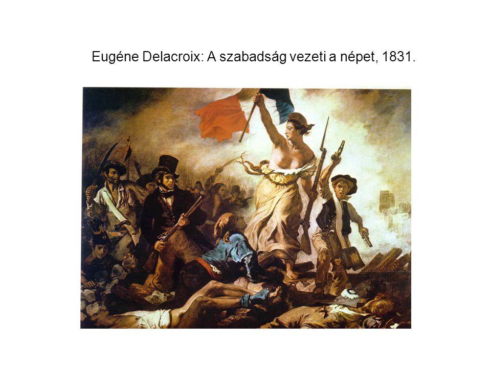 Eugéne Delacroix: A szabadság vezeti a népet, 1831.