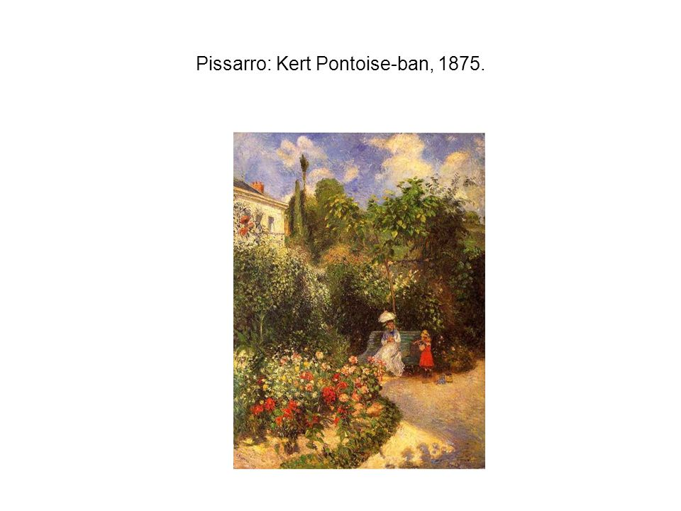 Pissarro: Kert Pontoise-ban, 1875.