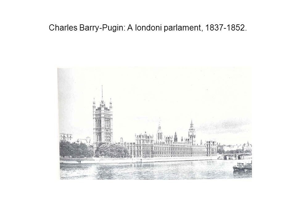 Charles Barry-Pugin: A londoni parlament, 1837-1852.