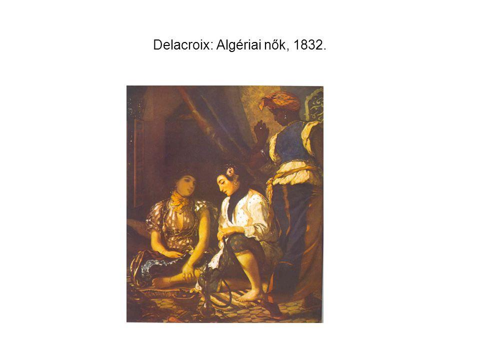 Delacroix: Algériai nők, 1832.