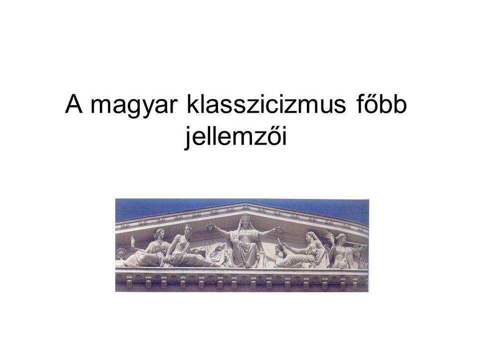 A magyar klasszicizmus főbb jellemzői
