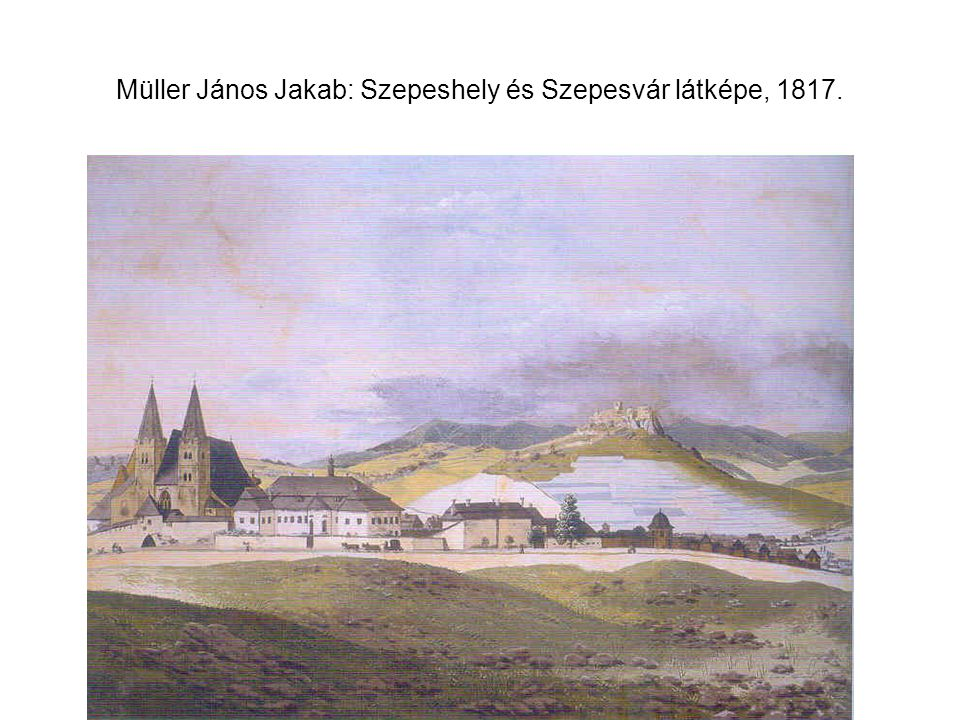 Müller János Jakab: Szepeshely és Szepesvár látképe, 1817.
