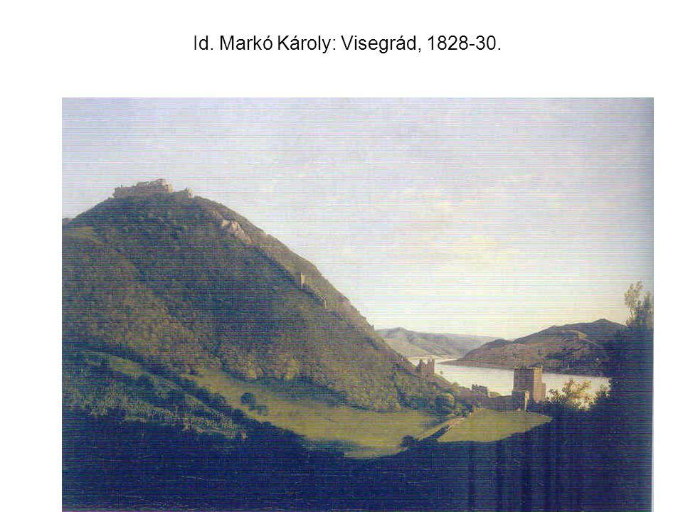 Id. Markó Károly: Visegrád, 1828-30.