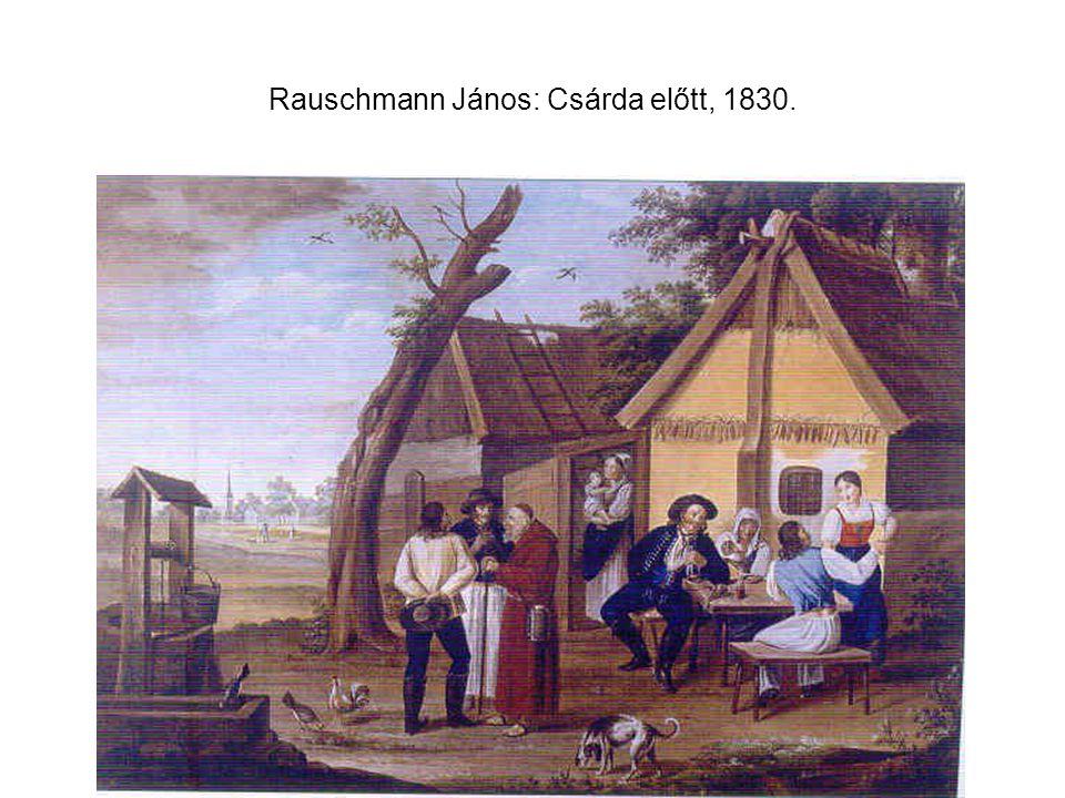 Rauschmann János: Csárda előtt, 1830.