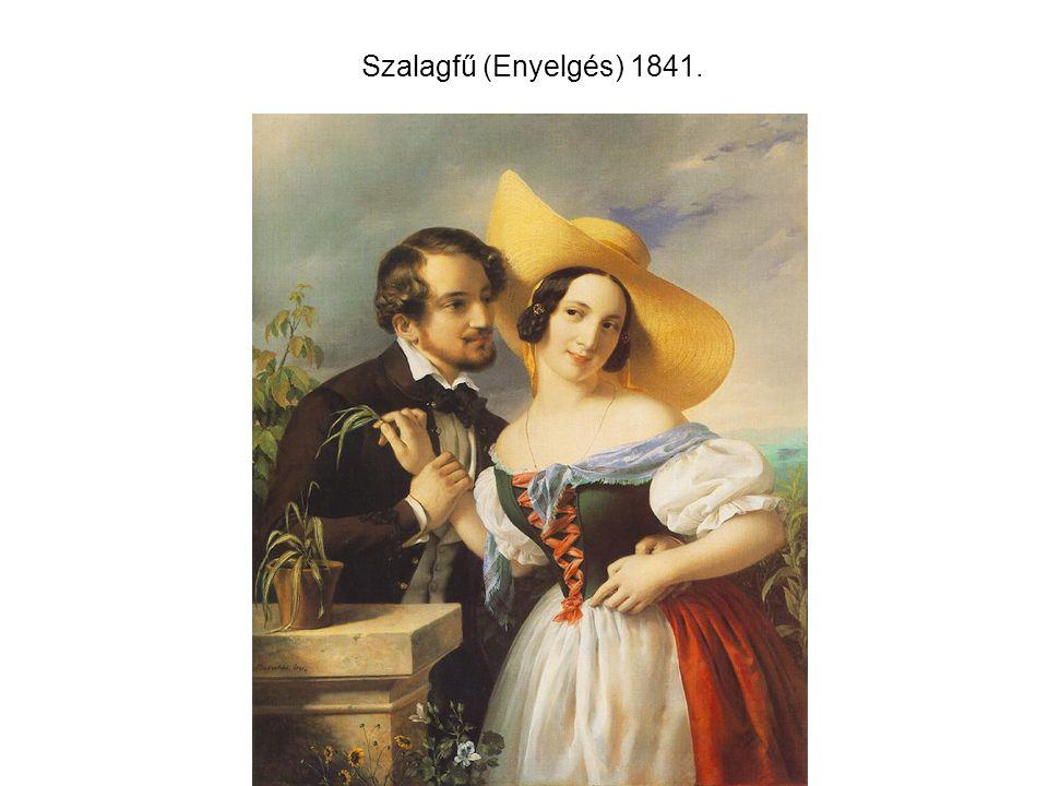 Szalagfű (Enyelgés) 1841.