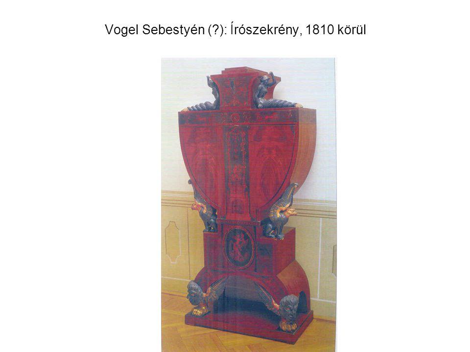 Vogel Sebestyén ( ): Írószekrény, 1810 körül