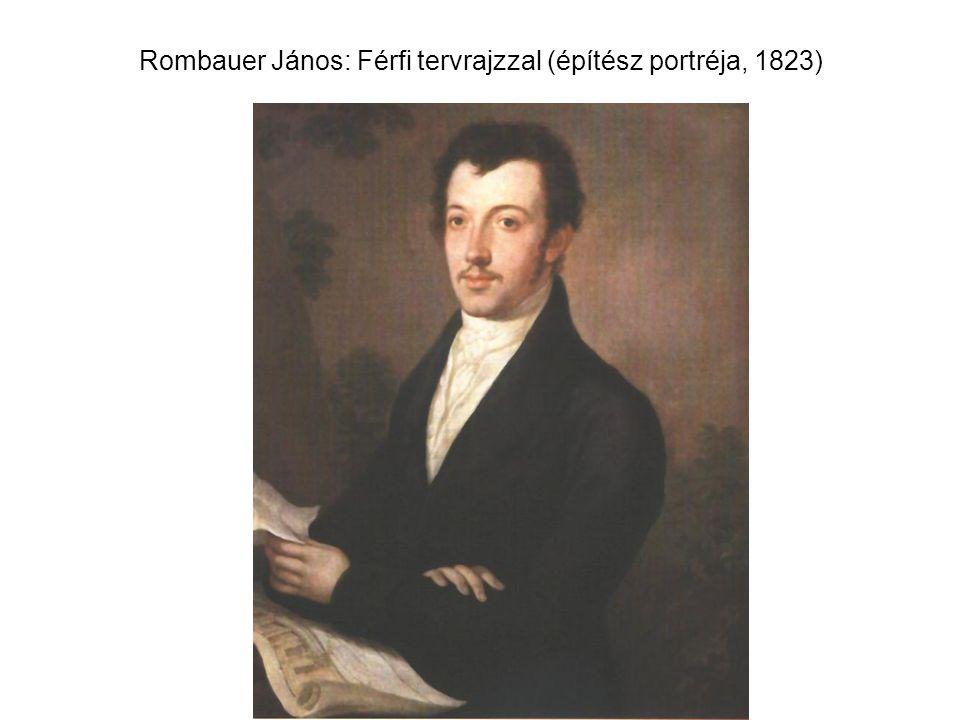 Rombauer János: Férfi tervrajzzal (építész portréja, 1823)