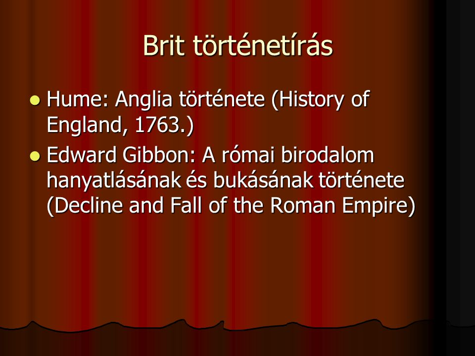 Brit történetírás Hume: Anglia története (History of England, 1763.)